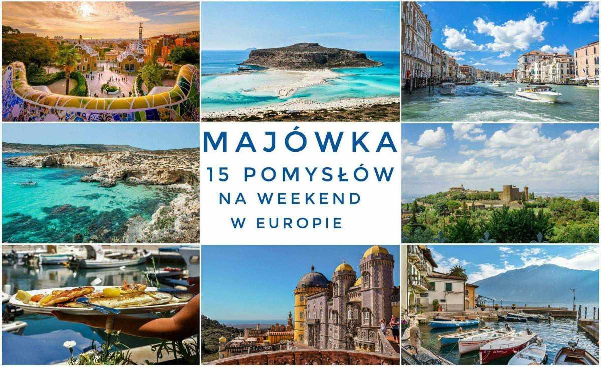 Gdzie pojechać na majówkę - 15 pomysłów na długi weekend w Europie