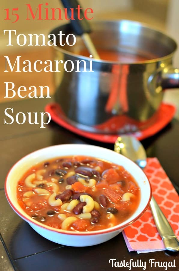 15 Minute Tomato Macaroni & Bean Soup.: A quick and easy family favorite. Also makes a great a freezer meal!