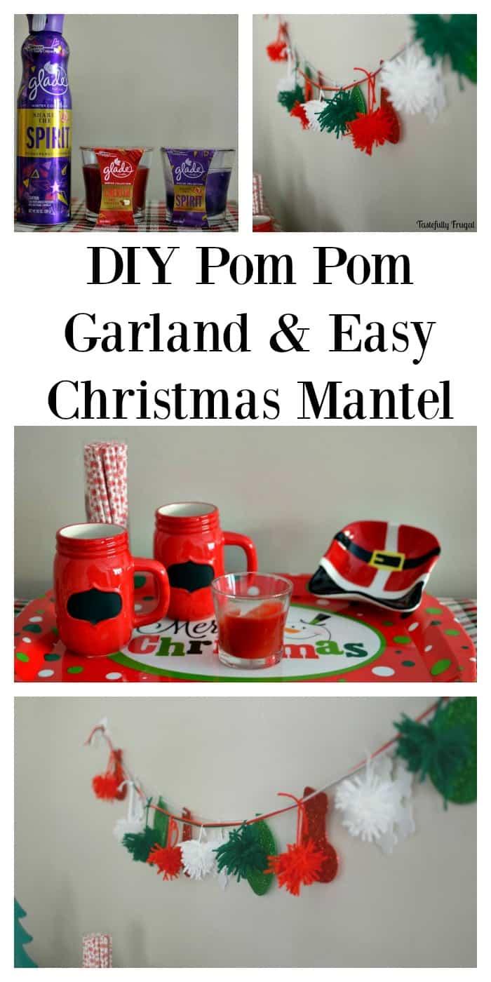 DIY Pom Pom Garland & Easy Christmas Mantel | Tastefully Frugal ad #HolidayWithGlade