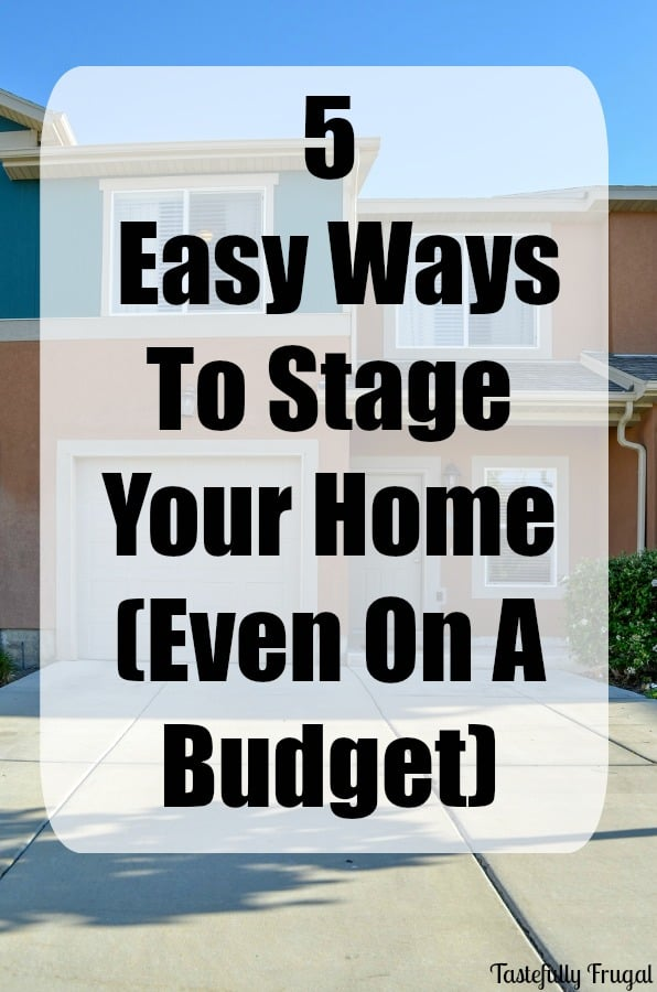5 Easy Ways To Stage Your Home (Even On A Budget) | Tastefully Frugal