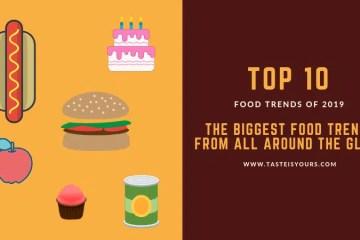 10 biggest food trends in 2019