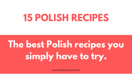 5 Polish recipes - The best Polish recipes you simply have to try.