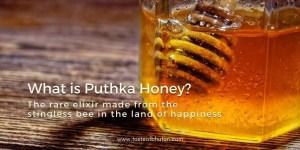 What is Puthka Honey Blog post