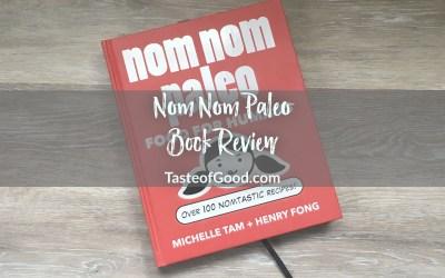 Nom Nom Paleo: Food for Humans – Cookbook Review