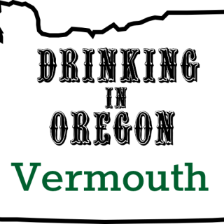 Drinking in Oregon: Vermouth