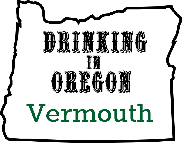 Drinking In Oregon Vermouth