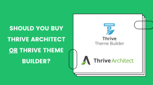 should you buy Thrive Architect or Thrive Theme Builder