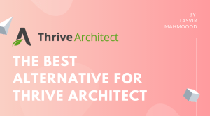 The Best Alternative For Thrive Architect