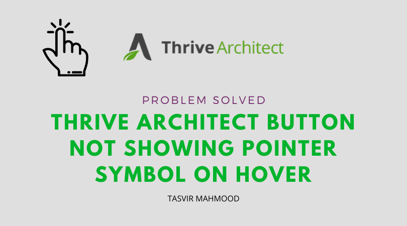 fixed-thrive architect button not showing pointer symbol on hover