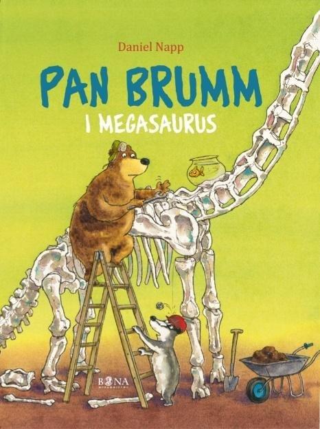 Daniel Napp - Pan Brumm i Megasaurus [Wydawnictwo Bona]