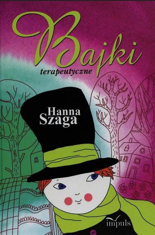 Hanna Szaga - Bajki terapeutyczne [Wydawnictwo Impuls]