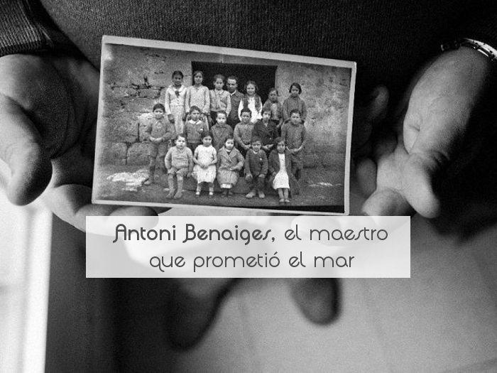 Antoni Benaiges, el maestro que prometió el mar