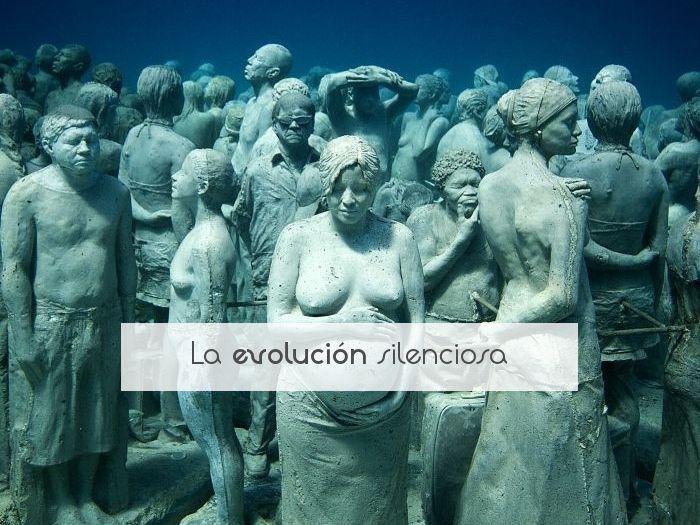 La evolución silenciosa
