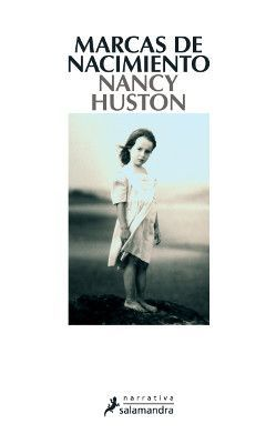 Marcas de nacimiento. Nancy Huston