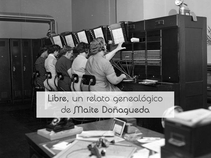 Libre, un relato genealógico de Maite Doñagueda