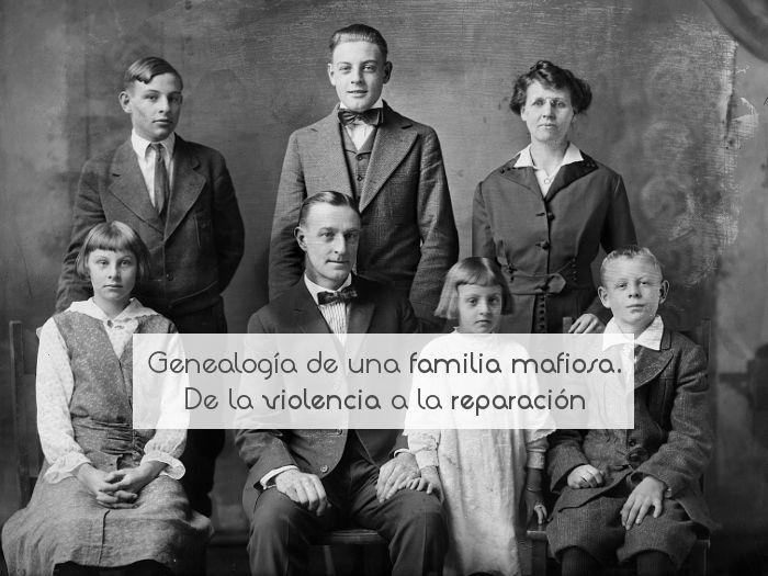Genealogía de una familia mafiosa. De la violencia a la reparación