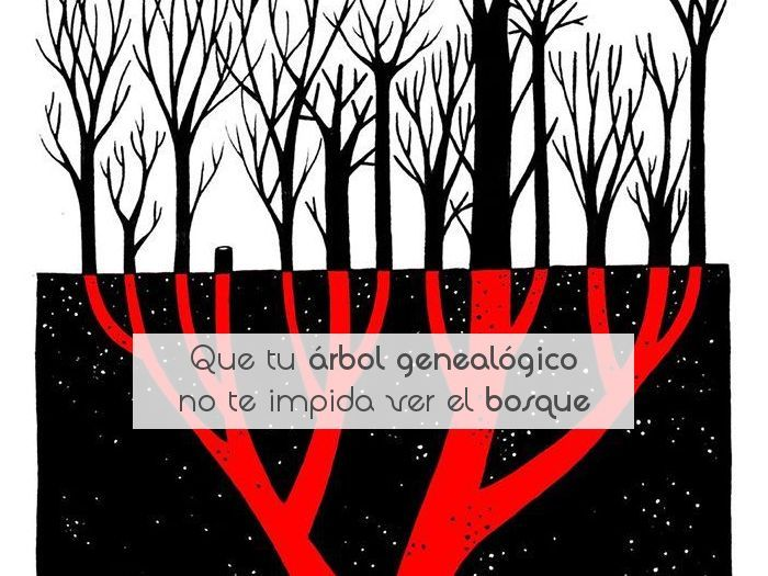 Que tu árbol genealógico no te impida ver el bosque