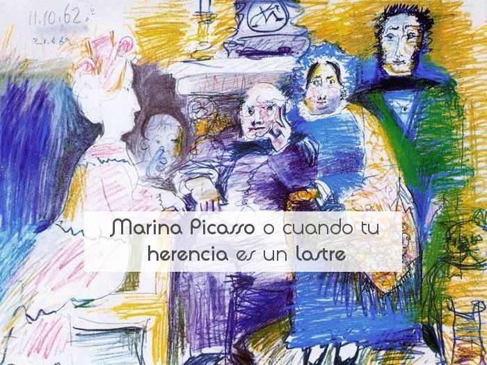 Marina Picasso o cuando tu herencia es un lastre