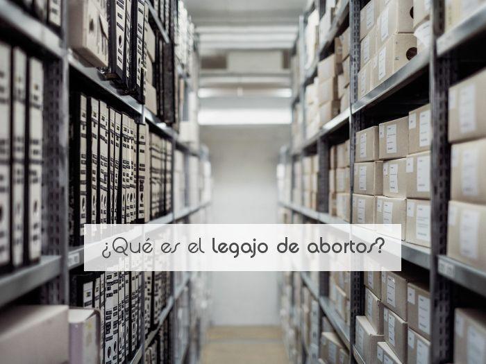 ¿Qué es el legajo de abortos?