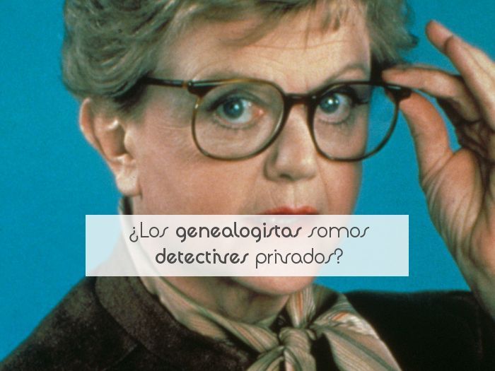 ¿Los genealogistas somos detectives privados?