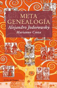Metagenealogía. Alejandro Jodoroesky y Marianne Costa
