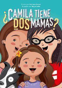 ¿Camilia tiene dos mamás?