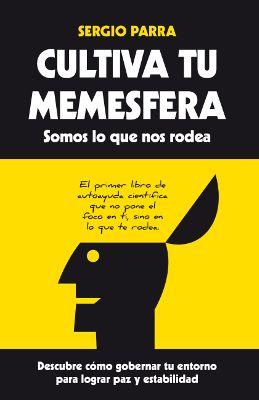 Cultiva tu memesfera de Sergio Parra