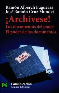 ¡Archívese! Los documentos del poder. El poder de los documentos
