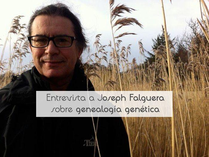 Entrevista a Joseph Falguera sobre genealogía genética