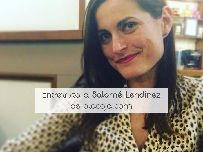 Entrevista a Salomé Lendínez de alacaja.com