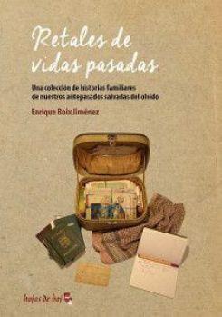Retales de vidas pasadas. Enrique Boix