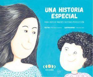 Una historia especial para hijos de madres solteras por elección