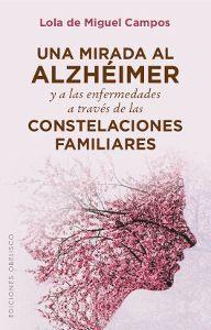 Una mirada al alzhéimer y las enfermedades a través de las constelaciones familiares