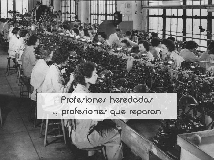 Profesiones heredadas y profesiones que reparan