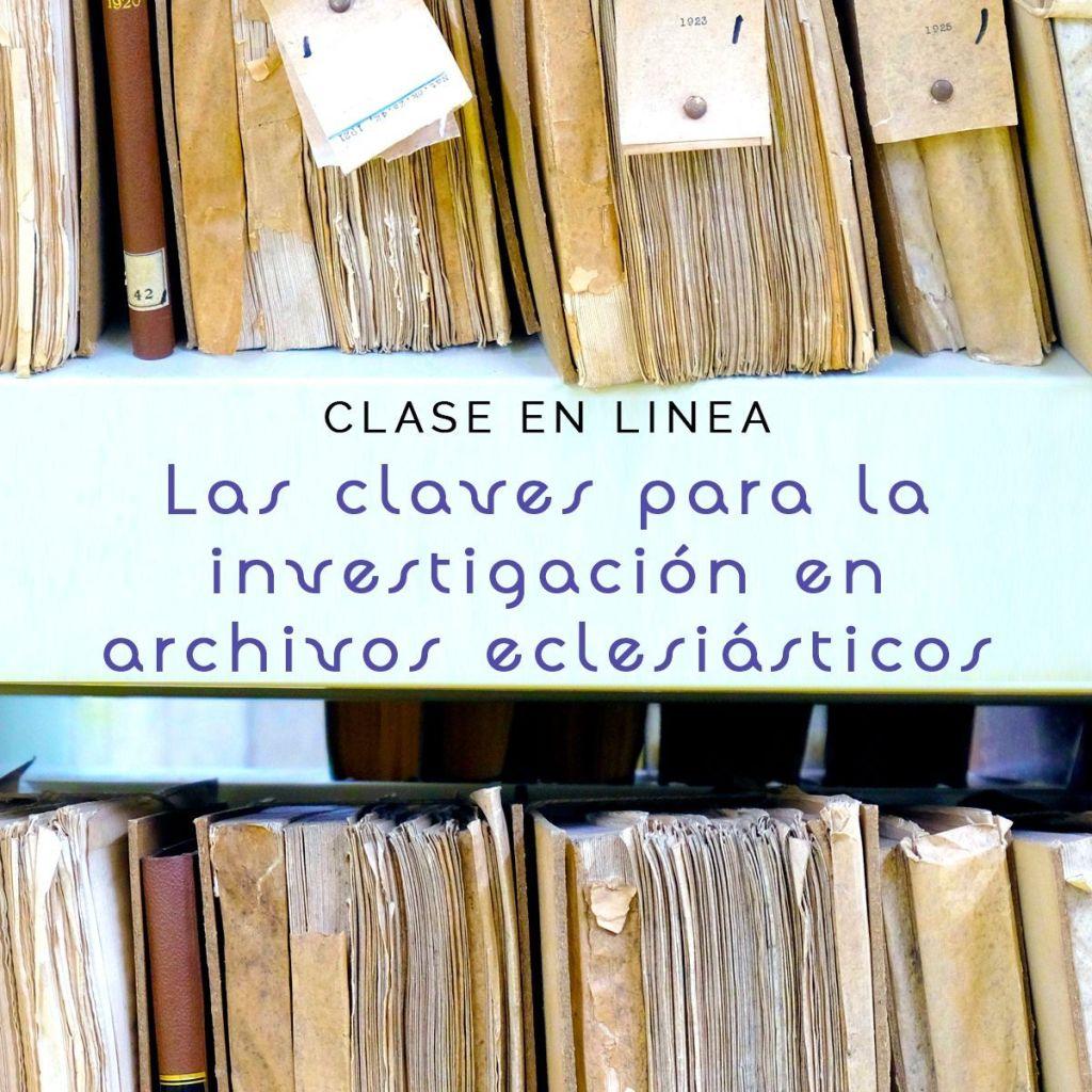 Las claves de la investigación en archivos eclesiásticos