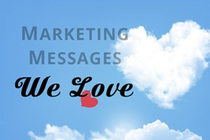 marketing messages we love