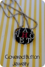 Make Personalized Covered Button Jewelry!