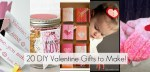 Great Ideas — 20 DIY Valentine Gifts to Make!!