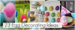 Great Ideas — 23 Egg Decorating Projects to Make!!