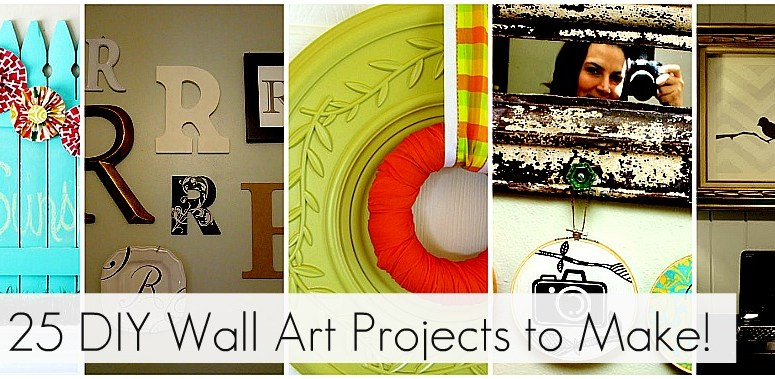 Great Ideas — 25 Wall Art Projects to Make!!