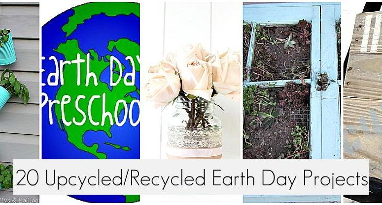 Great Ideas — 20 Recycled/Upcycled Projects to Celebrate Earth Day!!