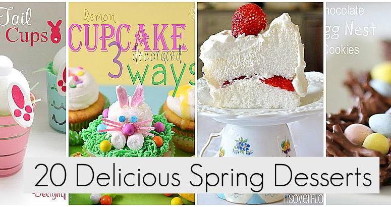 Great Ideas — 20 Spring Desserts to Make!!