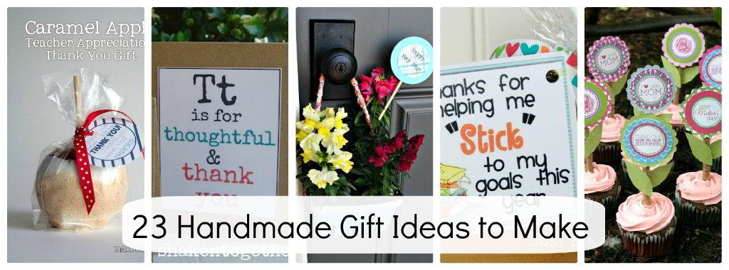 Great Ideas -- 23 Handmade Gift Ideas to Make for the Special People in YOUR Life!!