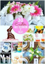 Great Ideas — 30 Easter Table Setting Ideas and Treats!!