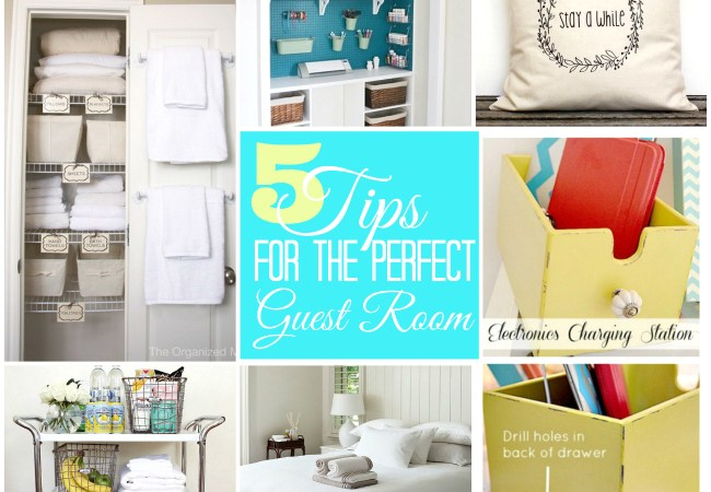 Five Tips to Creating the Perfect Guest Room!