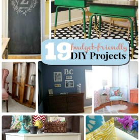 Great Ideas — 19 Budget-Friendly DIY Projects!!