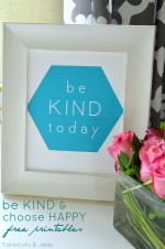 Choose Happy and Be Kind Today FREE Geometric Printables!