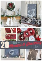 Great Ideas — 20 Holiday Mantels & Stocking Ideas!