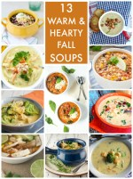 Great Ideas — 13 Warm & Hearty Fall Soups!