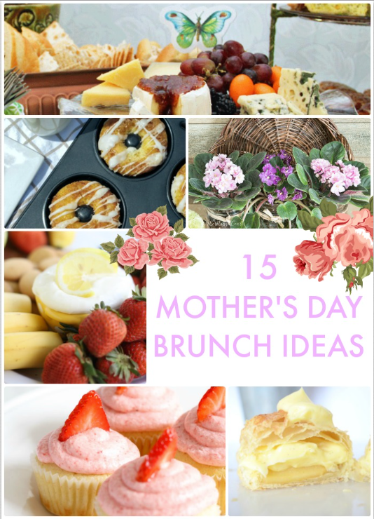 15 Mothers Day Brunch Ideas